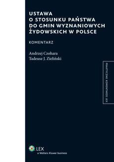 Chomikuj, pobierz ebook online Ustawa o stosunku Państwa do gmin wyznaniowych żydowskich w Polsce. Komentarz. Tadeusz J. Zieliński
