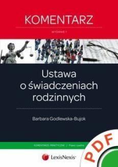 Chomikuj, ebook online Ustawa o świadczeniach rodzinnych. Komentarz praktyczny. Wydanie 1. Barbara Godlewska-Bujok