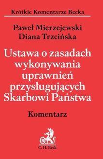 Chomikuj, ebook online Ustawa o zasadach wykonywania uprawnień przysługujących Skarbowi Państwa. Komentarz. Paweł Mierzejewski