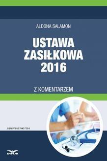 Chomikuj, ebook online Ustawa zasiłkowa 2016 z komentarzem. Aldona Salamon