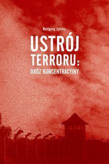 Chomikuj, ebook online Ustrój terroru: obóz koncentracyjny. Wolfgang Sofsky