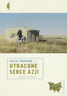 Chomikuj, ebook online Utracone serce Azji. Colin Thubron