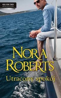 Chomikuj, pobierz ebook online Utracony spokój. Nora Roberts