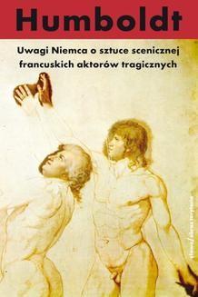Chomikuj, ebook online Uwagi Niemca o sztuce scenicznej francuskich aktorów tragicznych. Wilhelm von Humboldt