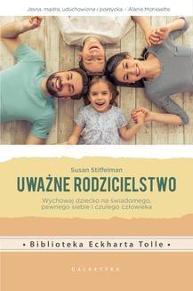 Chomikuj, pobierz ebook online Uważne rodzicielstwo. Susan Stiffelman