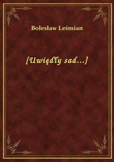 Chomikuj, ebook online [Uwiędły sad…]. Bolesław Leśmian