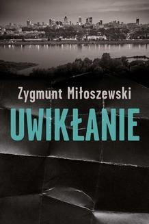 Chomikuj, ebook online Uwikłanie. Zygmunt Miłoszewski