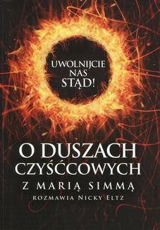 Chomikuj, ebook online Uwolnijcie nas stąd! O duszach czyśćcowych z Marią Simmą rozmawia Nicky Eltz. Nicky Eltz