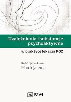 Chomikuj, ebook online Uzależnienia i substancje psychoaktywne. Marek Jarema