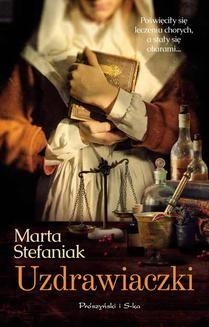 Chomikuj, ebook online Uzdrawiaczki. Marta Stefaniak