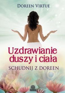Chomikuj, ebook online Uzdrawianie duszy i ciała. Schudnij z Doreen. Doreen Virtue