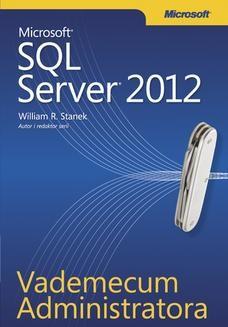 Chomikuj, ebook online Vademecum Administratora Microsoft SQL Server 2012. William R. Stanek
