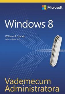 Chomikuj, ebook online Vademecum Administratora Windows 8. William R. Stanek