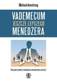 Chomikuj, ebook online Vademecum jeszcze lepszego menedżera. Michael Armstrong