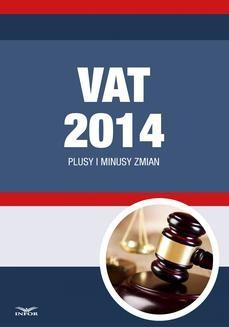 Chomikuj, ebook online VAT 2014 Plusy i minusy zmian. Opracowanie zbiorowe