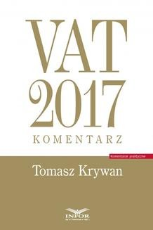 Chomikuj, pobierz ebook online VAT 2017. Komentarz. Tomasz Krywan