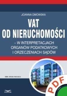 Chomikuj, ebook online VAT od nieruchomości w interpretacjach organów podatkowych i orzeczeniach sądów. Joanna Dmowska
