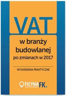 Ebook VAT w branży budowlanej po zmianach w 2017 – wyjaśnienia praktyczne pdf