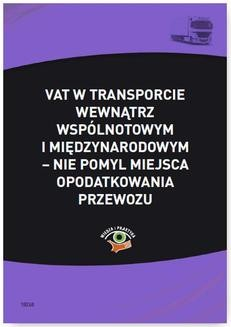 Ebook VAT w transporcie wewnątrzwspólnotowym i międzynarodowym – nie pomyl miejsca opodatkowania przewozu pdf