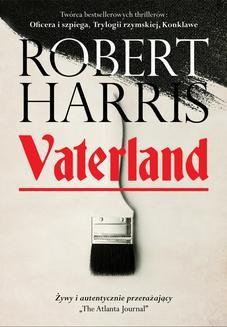 Chomikuj, pobierz ebook online Vaterland. Robert Harris