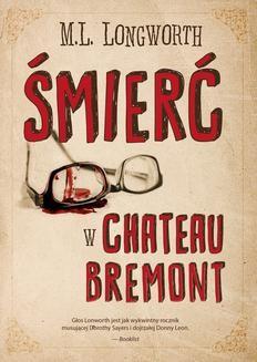 Chomikuj, pobierz ebook online Verlaque i Bonnet na tropie Tom 1: Śmierć w Château Bremont. M. L. Longworth
