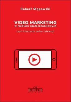 Chomikuj, ebook online Video marketing w mediach społecznościowych. Robert Stępowski