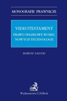 Chomikuj, ebook online Videotestament. Prawo spadkowe wobec nowych technologii. Mariusz Załucki