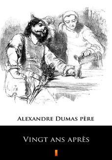 Chomikuj, ebook online Vingt ans aprs. Alexandre Dumas pre