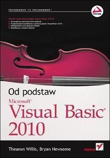 Chomikuj, pobierz ebook online Visual Basic 2010. Od podstaw. Thearon Willis