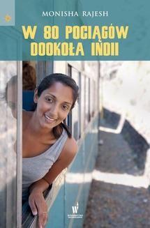 Chomikuj, ebook online W 80 pociągów dookoła Indii. Monisha Rajesh