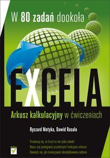 Chomikuj, ebook online W 80 zadań dookoła Excela. Zaawansowane funkcje arkusza kalkulacyjnego w ćwiczeniach. Ryszard Motyka
