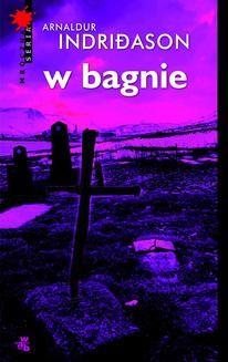 Chomikuj, ebook online W bagnie. Arnaldur Indriðason
