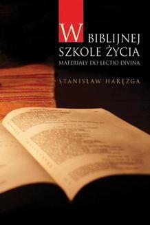 Chomikuj, ebook online W biblijnej szkole życia. Stanisław Haręzga