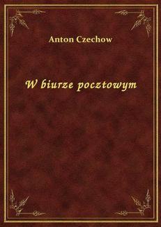 Chomikuj, ebook online W biurze pocztowym. Anton Czechow