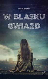 Chomikuj, ebook online W blasku gwiazd. Lydia Netzer