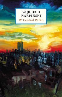 Chomikuj, ebook online W Central Parku. Wojciech Karpiński
