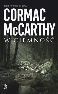 Chomikuj, ebook online W ciemność. Cormac McCarthy