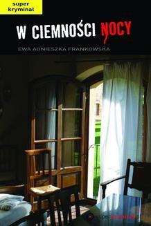 Chomikuj, ebook online W ciemności nocy. Ewa Agnieszka Frankowska