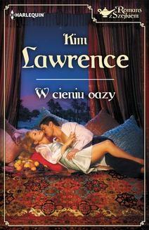 Chomikuj, ebook online W cieniu oazy. Kim Lawrence