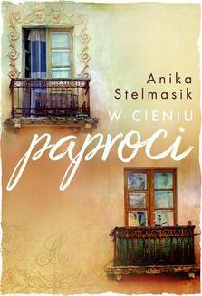 Chomikuj, ebook online W cieniu paproci. Anika Stelmasik