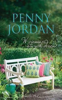 Chomikuj, pobierz ebook online W cieniu starych drzew. Penny Jordan