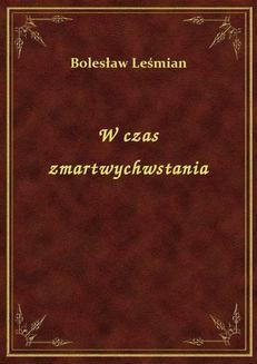 Chomikuj, ebook online W czas zmartwychwstania. Bolesław Leśmian