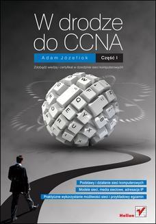 Chomikuj, ebook online W drodze do CCNA. Część I. Adam Józefiok