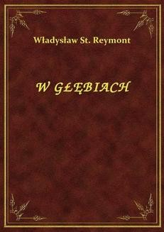 Chomikuj, ebook online W Głębiach. Władysław St. Reymont