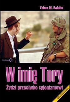 Chomikuj, ebook online W imię Tory. Żydzi przeciwko syjonizmowi. Yakov Rabkin