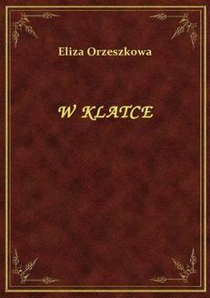 Chomikuj, ebook online W Klatce. Eliza Orzeszkowa