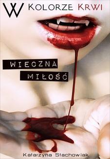 Chomikuj, ebook online W kolorze krwi. Wieczna miłość. Katarzyna Stachowiak