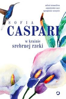 Chomikuj, ebook online W krainie srebrnej rzeki. Sofia Caspari