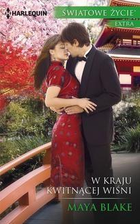 Chomikuj, pobierz ebook online W kraju kwitnącej wiśni. Maya Blake