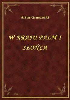 Chomikuj, ebook online W Kraju Palm I Słońca. Artur Gruszecki